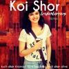 Koi Shor - Shirley Setia (Brokenbarriers Remix)
