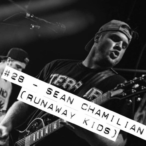 #28 - Sean Chamilian (Runaway Kids)