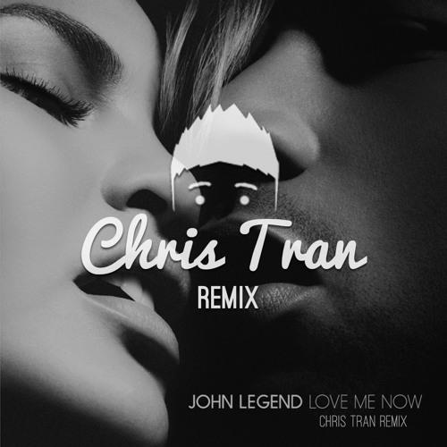 John Legend - Love Me Now (Chris Tran Remix)