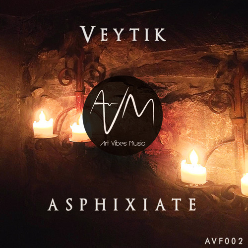 AVF002: Veytik - Asphixiate (Original Mix) [Free Download]