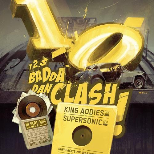 's 1-2-3 Badda dan Clash 2015 10 anniversary King Addies vs Supersonic