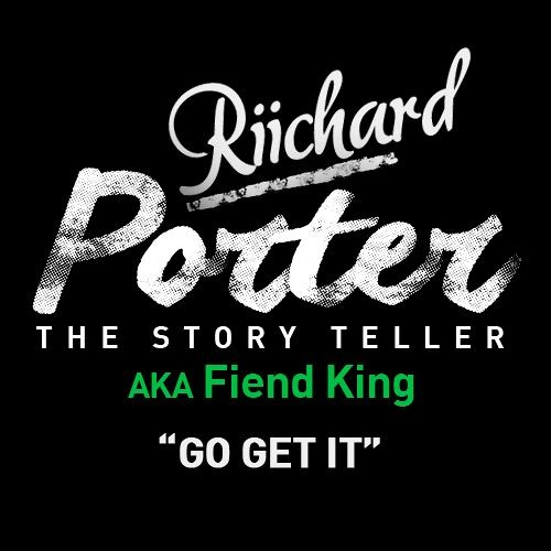 Riichard Porter aka Fiend King -  Go Get It