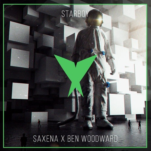 The Weeknd - Starboy (Saxena feat. Ben Woodward Remix)