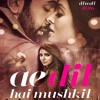 Ae Dil Hai Mushkil Title Song(Cover)