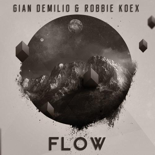 Gian Demilio & Robbie Koex - Flow (Original Mix)