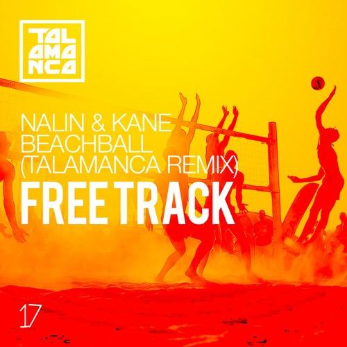 Nalin & Kane - Beachball (Talamanca Remix)