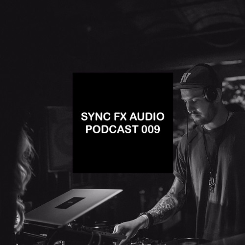 Sync Fx Audio Podcast - 009: Sergey Popow