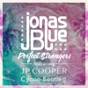 Download Jonas Blue Feat JP Cooper - Perfect Strangers (Preview) (Cyano Bootleg)