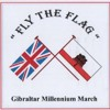 "Track 1 ""Fly The Flag""  The Gibraltar Millenium March (with vocals)"
