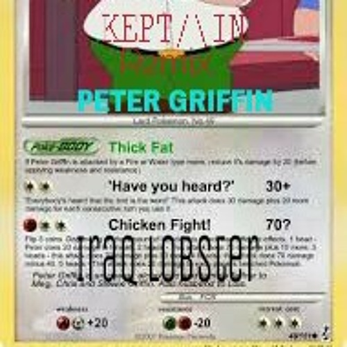 Peter Griffin - Iraq Lobster (KEPTΛIN & Party Animals Remix)