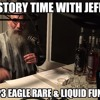 Story Time With Jeff Ep3 Eagle Rare & Liquid Fund