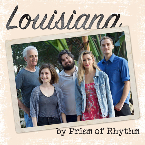 Louisiana by Prism of Rhythm (Our family's first record)