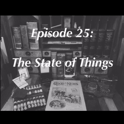 Episode 25: The State of Things