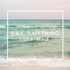 Say Anything Ft. Mike Dupree