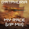 DatPhoria - My Race (VIP Mix)