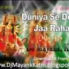 Duniya Se Door Jaa Raha Hu - Dj MayankKatni - ww.djmayankkatni.blogspot.in