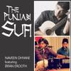 The Punjabi Sufi | Naveen Dhyani Feat. Irfan Erooth