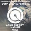 Steve Aoki, Marnik  Lil Jon vs QUINTINO - DON'T STOP Supernova (Acyd Energy MashUP)