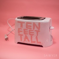 Sawyer - Ten Feet Tall