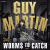 Guy Martin Worms To Catch by Guy Martin (audiobook extract) read by  Dean Williamson