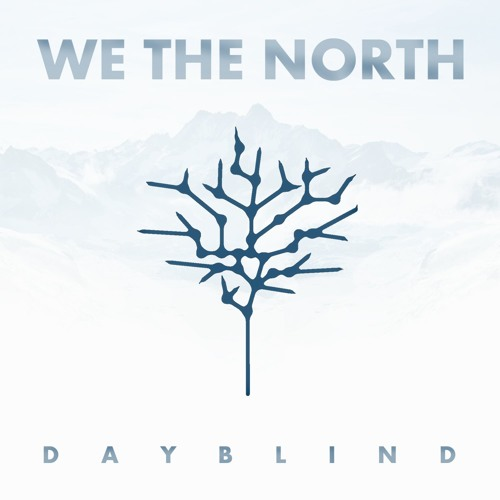 Audio Promo for We The North | Dayblind (NEW Album!!!)
