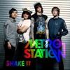 Metro Station - Shake It ( FAST )