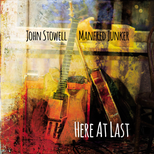 Here At Last - John Stowell & Manfred Junker