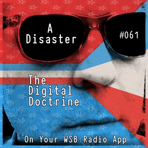The Digital Doctrine #061 - A Disaster