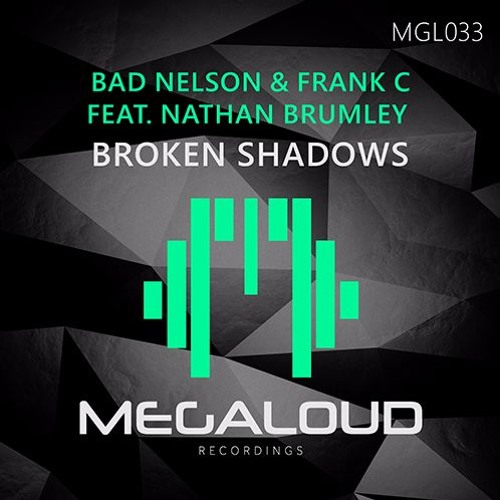 Bad Nelson & Frank C feat Nathan Brumley - Broken Shadows [OUT NOW]