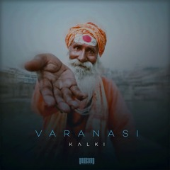 Kalki - Varanasi (Original Mix)