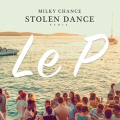 Stolen Dance (Le P remix) - Milky Chance