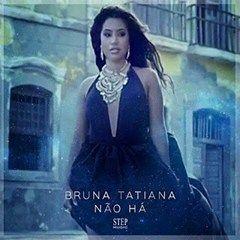Bruna Tatiana - Não Há (2016)