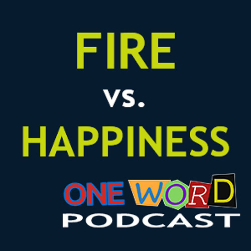 Fire vs Happiness with Daniel