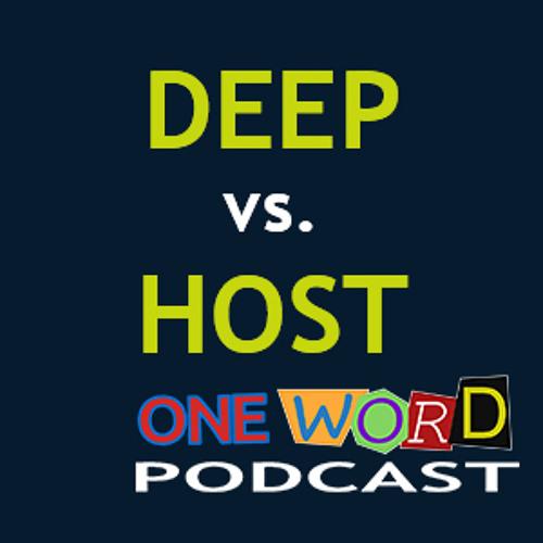Deep vs Host with Darien