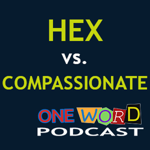 Compassionate vs Hex with Jacob