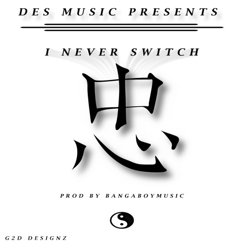 Des Music- I Never Switch (Produced by Bangaboymusic)