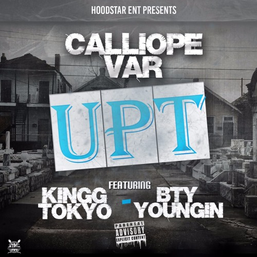 CALLIOPE VAR feat BTY YOUNGN & KINGG TOKYO - UPT