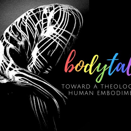 Body Talk #2- Fearfully, Wonderfully