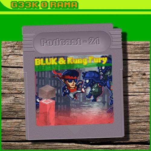 Episode 021 Geek'O'rama - Bluk & Kung Fury