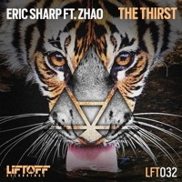 Eric Sharp - The Thirst (Ft. Zhao)