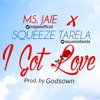 Download Ms.Jaie X SQueeze Tarela-I Got Love [Prod. By GodsOwn] Mp3