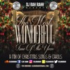 DJ RaH RahH - The Most Wonderful Time Of The Year
