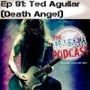 Episode 91 - Ted Aguilar (Death Angel)