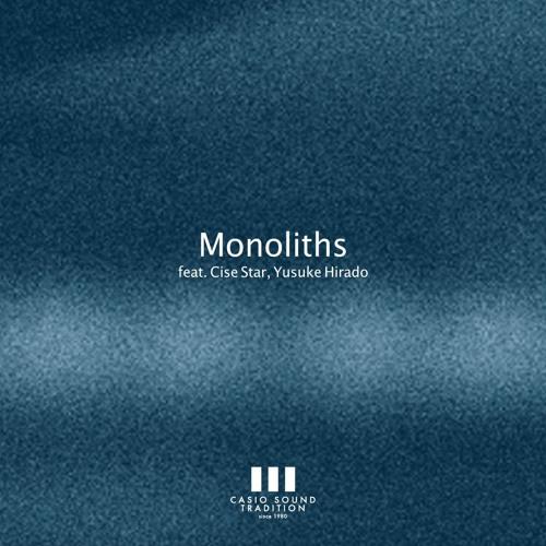 Monoliths feat. Cise Star,Yusuke Hirado