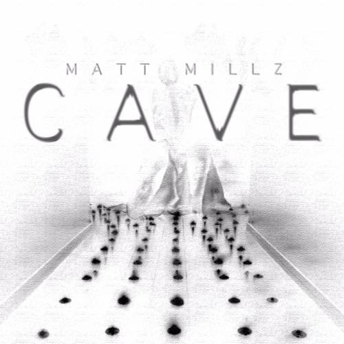 Matt Millz - Cave