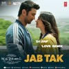 Jab Tak (Love Remix)  [MS Dhoni the Untold Story Remix] By Dj Saif
