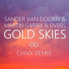 Gold Skies (CHIVX Remix) [FREE DOWNLOAD]