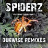 Spiderz Feat. Chris Covax - Dubwise  ( Out now on Beatport, Itunes, Amazon, Juno etc)