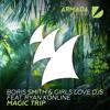 Boris Smith & Girls Love DJs feat. Ryan Konline - Magic Trip [OUT NOW]