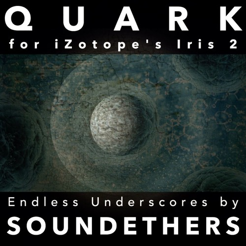 """Quark"" for iZotope's Iris 2 (soundset)"